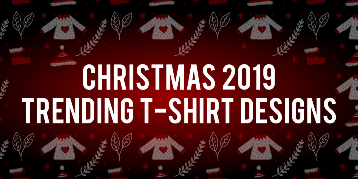 The Top 5 Christmas Trending Designs for 2019