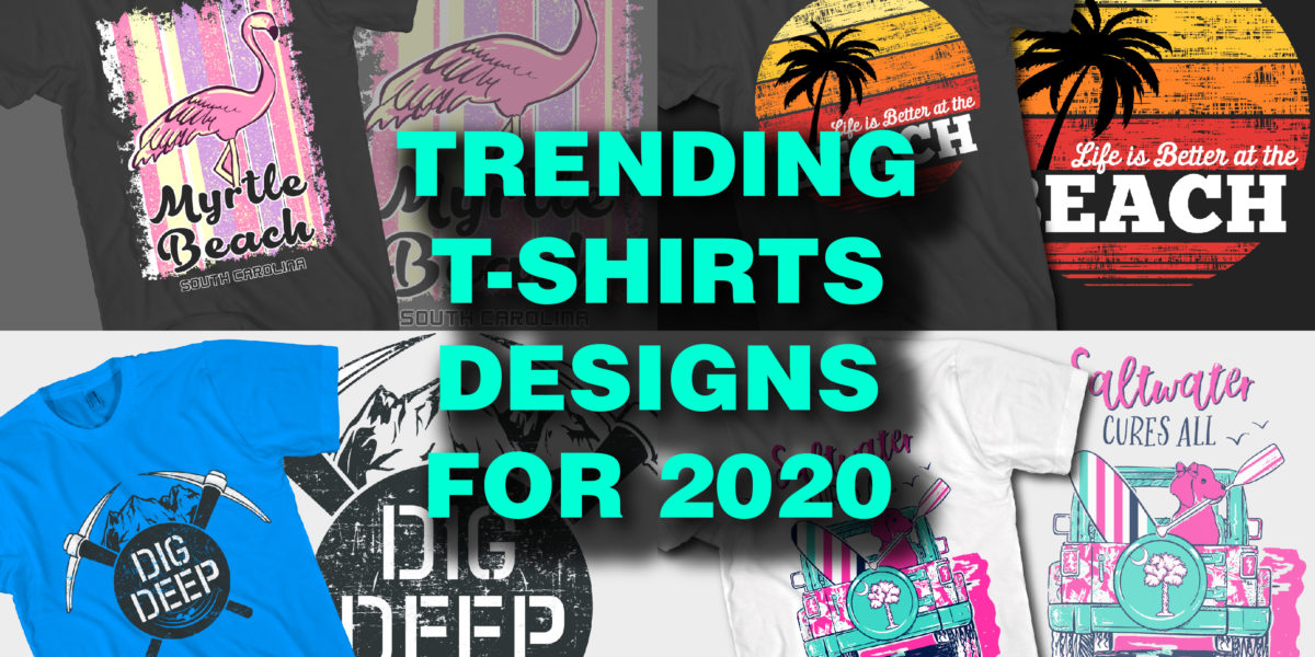 The Top T-shirts Designs Trends for 2020
