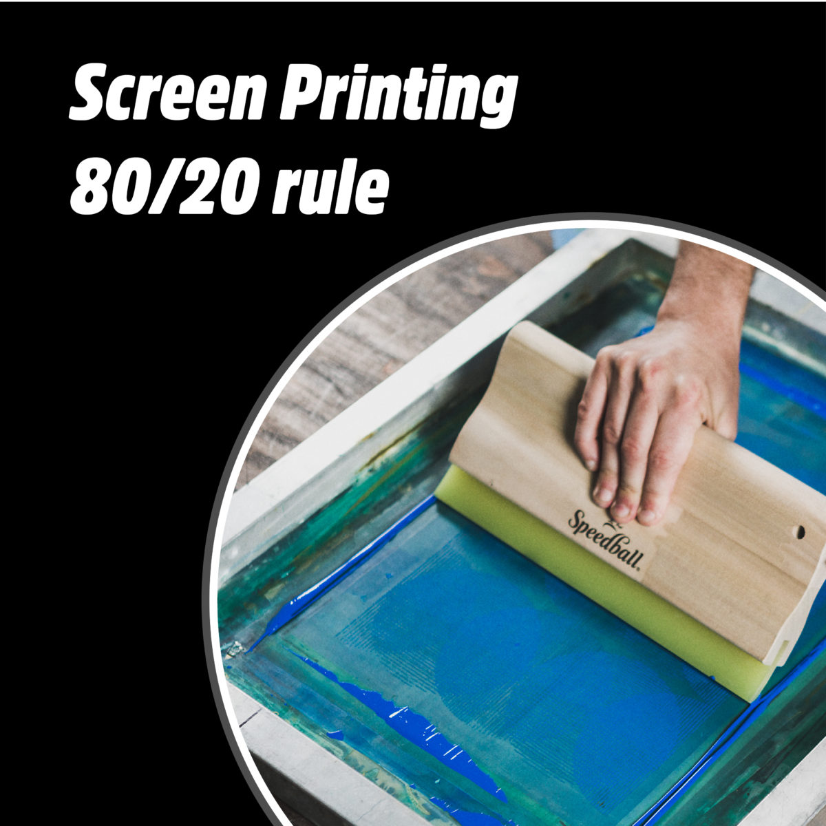 80/20 Rule In Screen Printing