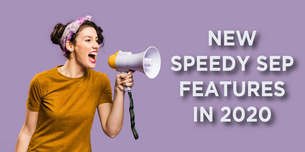 New Speedy Sep Features in 2020