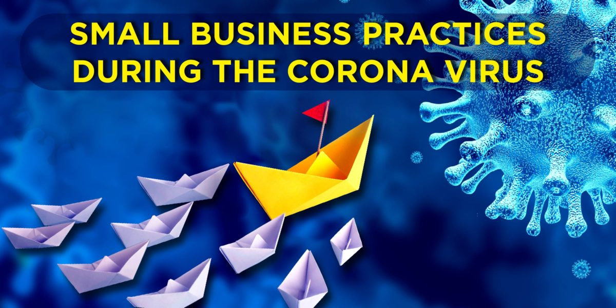 Small Business Practices During The Corona Virus