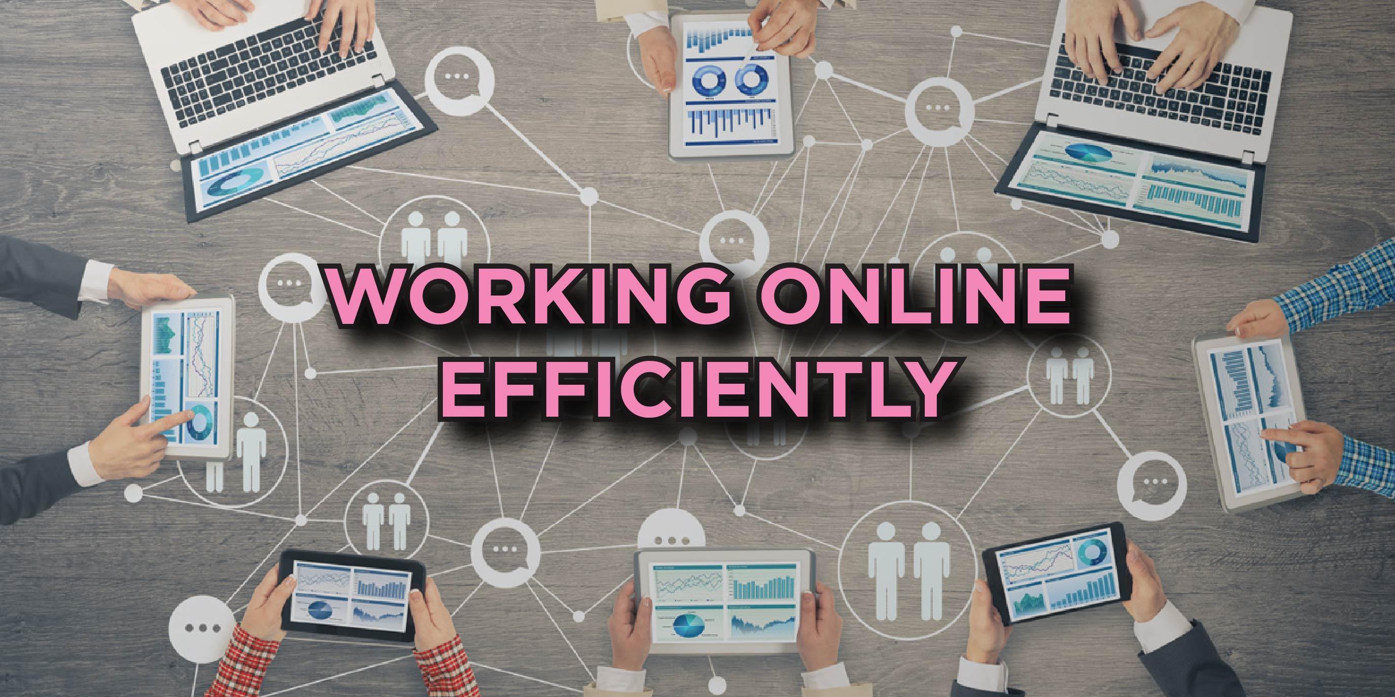 WORKING ONLINE efficiently 01