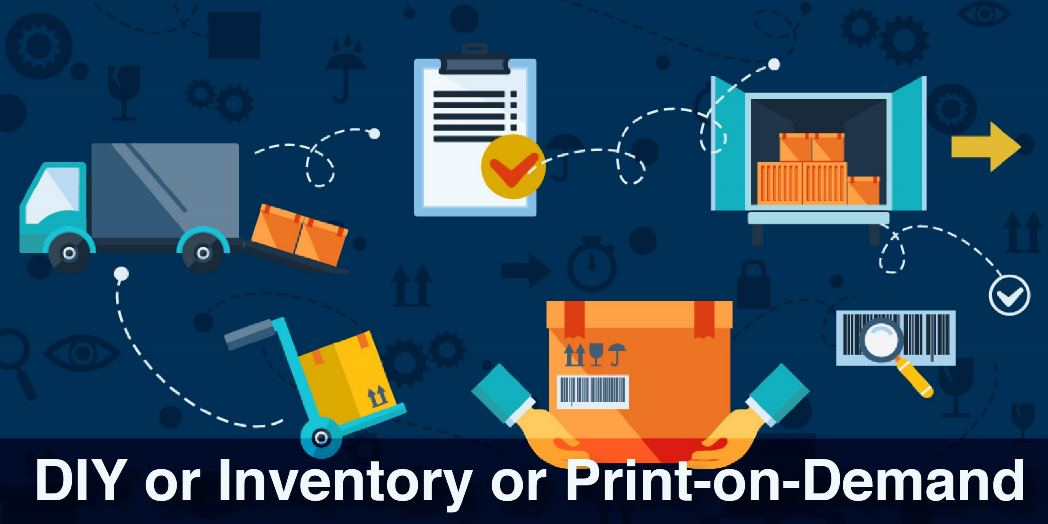 DIY or Inventory or Print on Demand 01 1