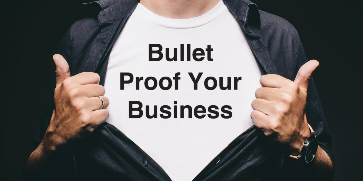 Bullet Proof Your Business from Any Recessions