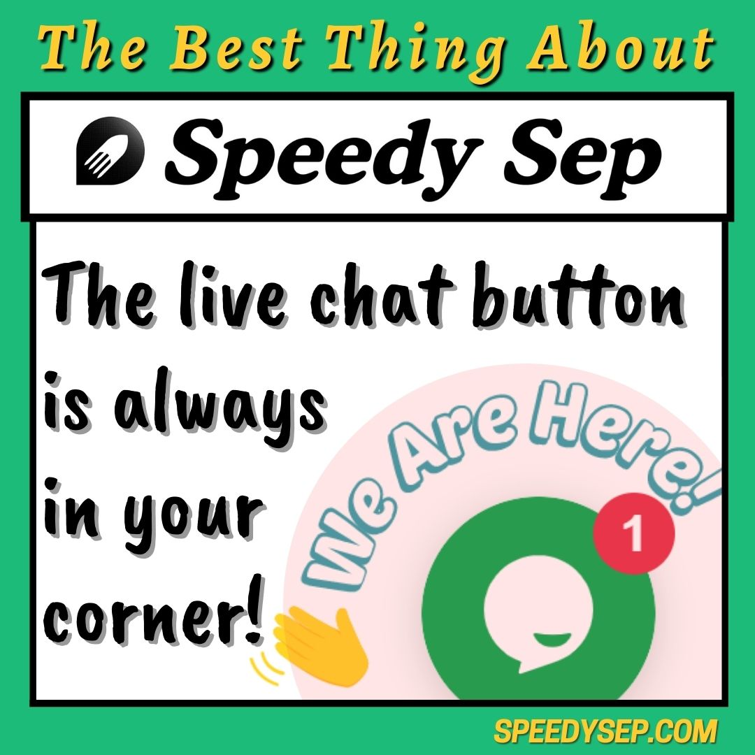 The live chat button is always in your corner!